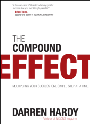 The Compound Effect Book Summary – Readingraphics